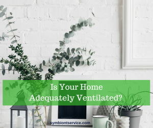 Is Your Home Adequately Ventilated?