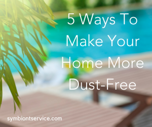 5 ways to make your home dust free