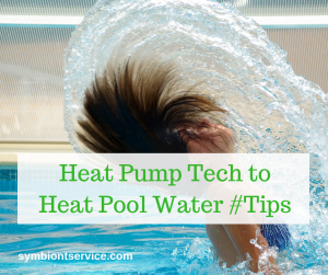 Benefits Of Heat Pump Tech For Your Pool Water